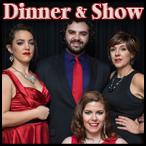 Dinner and Show